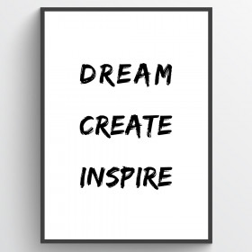 Dream, create, inspire - poster väggdekor