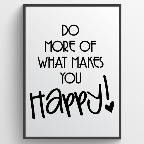 Do what makes you happy Poster väggdekor