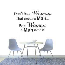 Be a woman a man needs! väggdekor