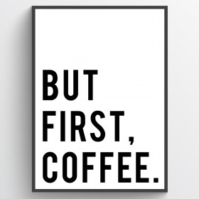 But first coffee - poster väggdekor