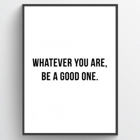Be a good one - poster väggdekor