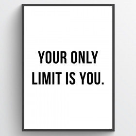 Your only limit is you - poster väggdekor