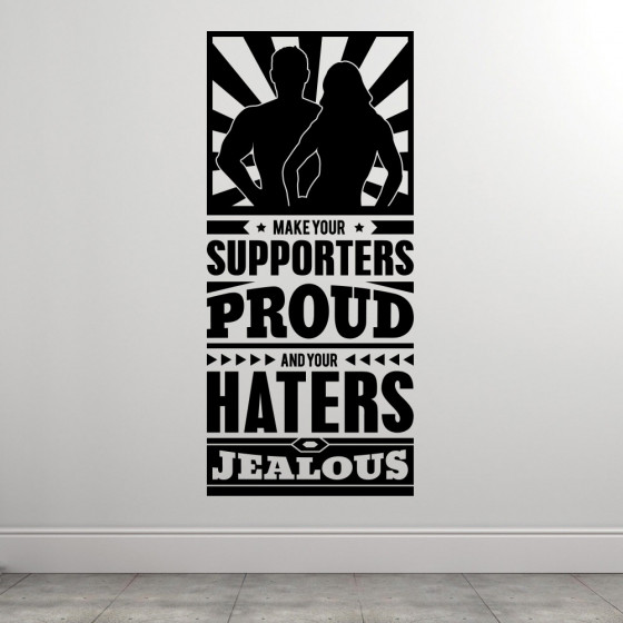 Supporters proud and haters jealous väggdekor
