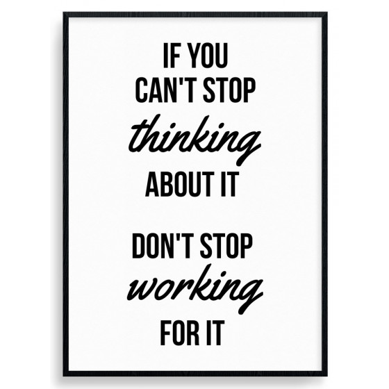 Don't stop working for it Poster väggdekor