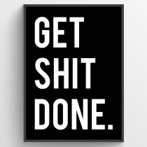 Get shit done - poster