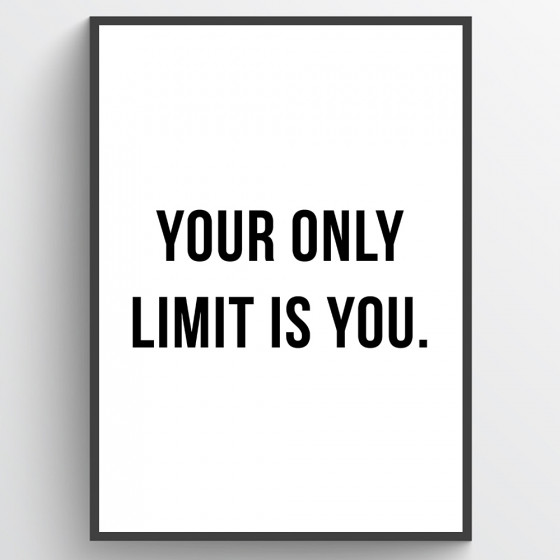 Your only limit is you poster väggdekor