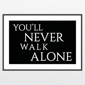 #2 You'll never walk alone - poster väggdekor