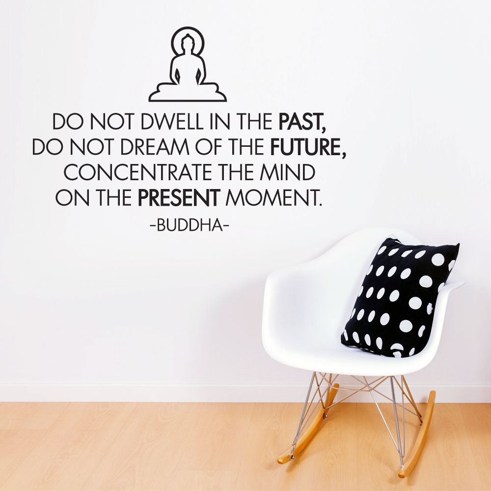 Do not dwell in the past - Buddha väggdekor