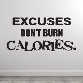 Excuses dont burn calories väggdekor