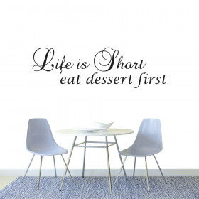Life is short eat dessert wallsticker väggdekor
