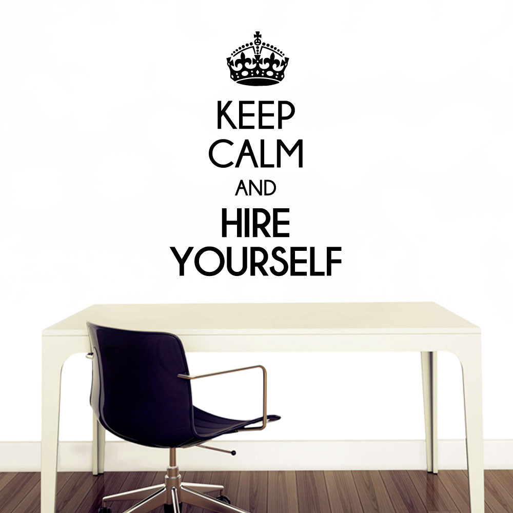 Keep calm and hire yourself väggdekor