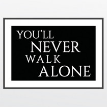 #2 You'll never walk alone - poster