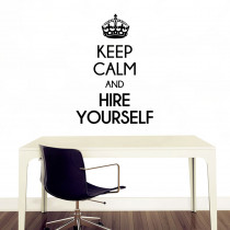 Keep calm and hire yourself