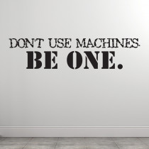 Dont use machines