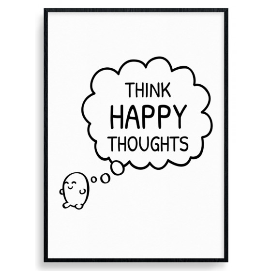 Think happy thoughts poster väggdekor